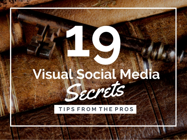 19 visual social media secrets from the pros