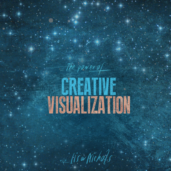 The power of creative visualization Lisa Nichols